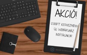 AKCIÓ! második webáruház indítása 12.000Ft kedvezménnyel!